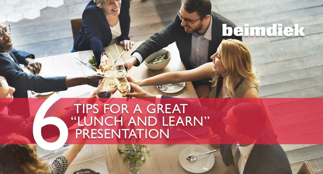Beyond the Business Lunch: 6 Tips for a Great Lunch and Learn Presentation
